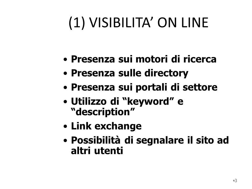 (1) VISIBILITA ON LINE 3 Presenza sui motori di ricerca Presenza sulle directory Presenza sui portali di settore Utilizzo di keyword e description Lin