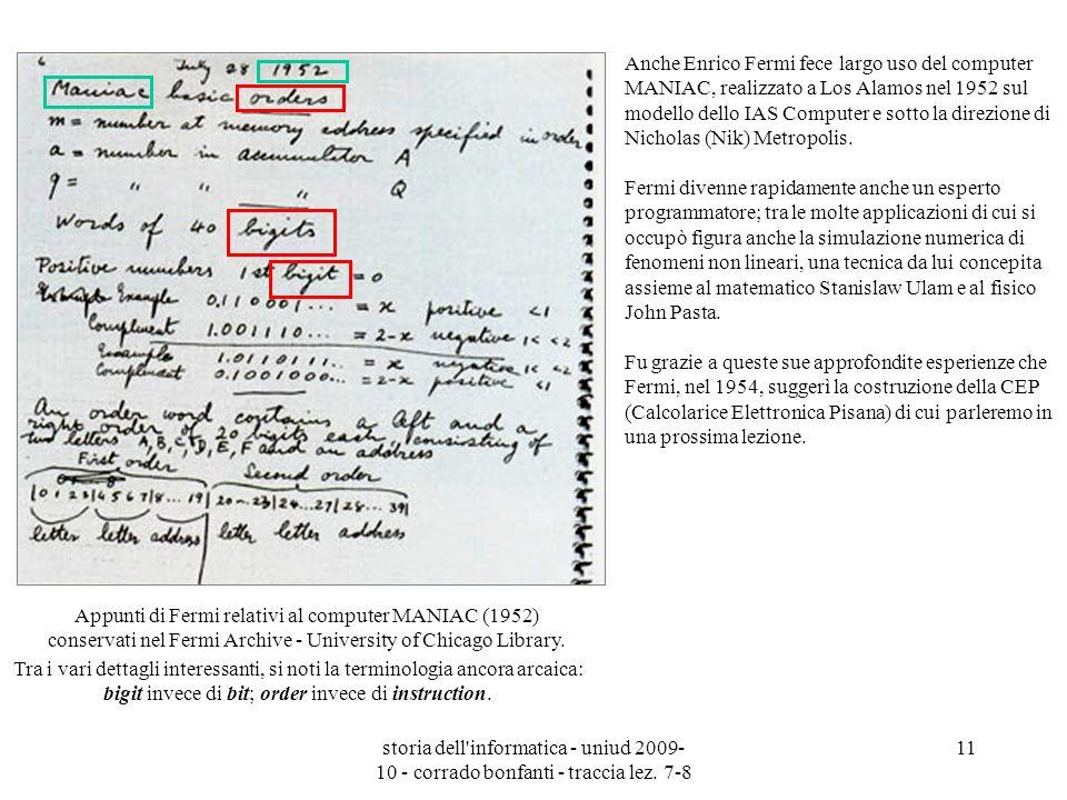 storia dell'informatica - uniud 2009- 10 - corrado bonfanti - traccia lez. 7-8 11 Anche Enrico Fermi fece largo uso del computer MANIAC, realizzato a