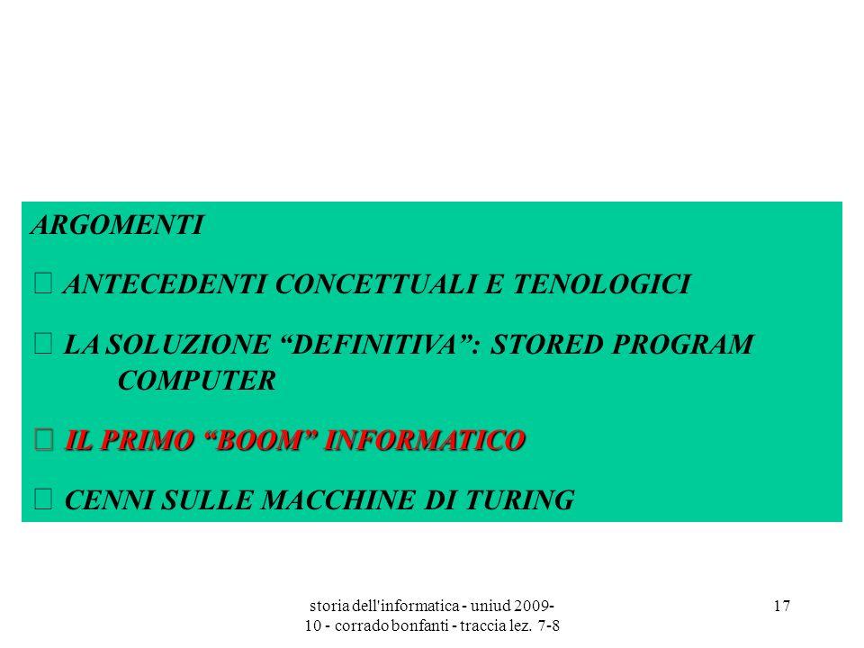 storia dell'informatica - uniud 2009- 10 - corrado bonfanti - traccia lez. 7-8 17 ARGOMENTI  ANTECEDENTI CONCETTUALI E TENOLOGICI  LA SOLUZIONE DEFI