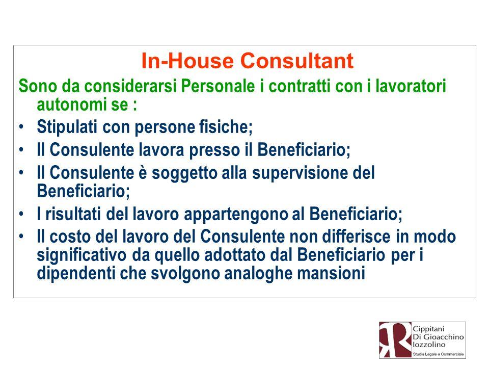 In-House Consultant Sono da considerarsi Personale i contratti con i lavoratori autonomi se : Stipulati con persone fisiche; Il Consulente lavora pres