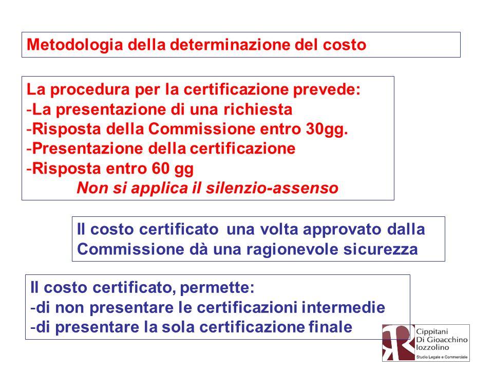 Il costo certificato, permette: -di non presentare le certificazioni intermedie -di presentare la sola certificazione finale Il costo certificato una