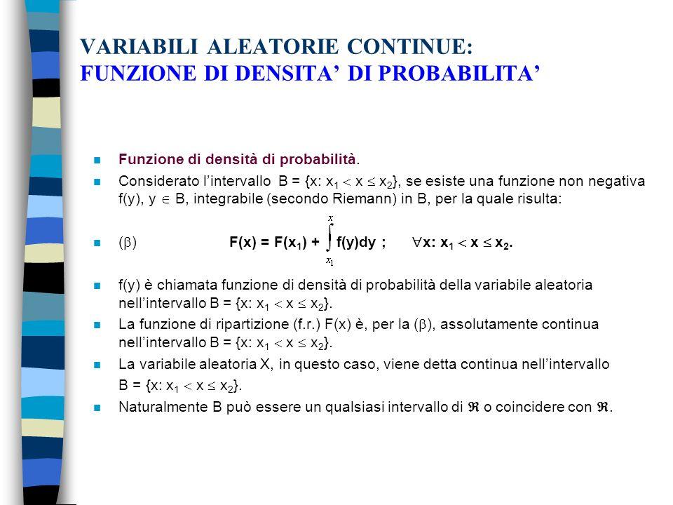 VARIABILI ALEATORIE CONTINUE: FUNZIONE DI DENSITA DI PROBABILITA n Funzione di densità di probabilità.