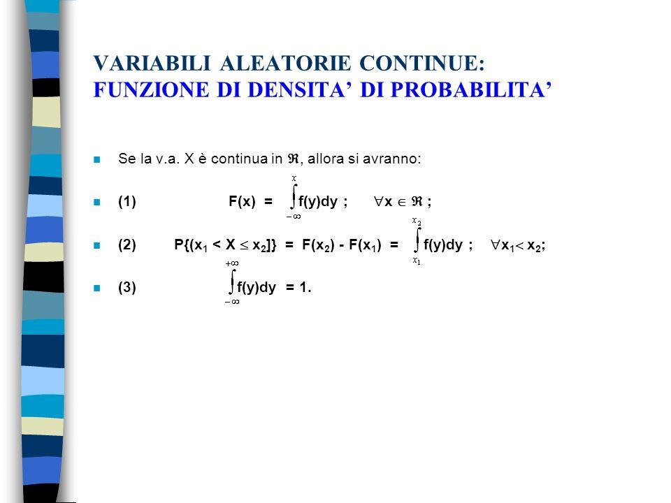 VARIABILI ALEATORIE CONTINUE: FUNZIONE DI DENSITA DI PROBABILITA n Se la v.a.
