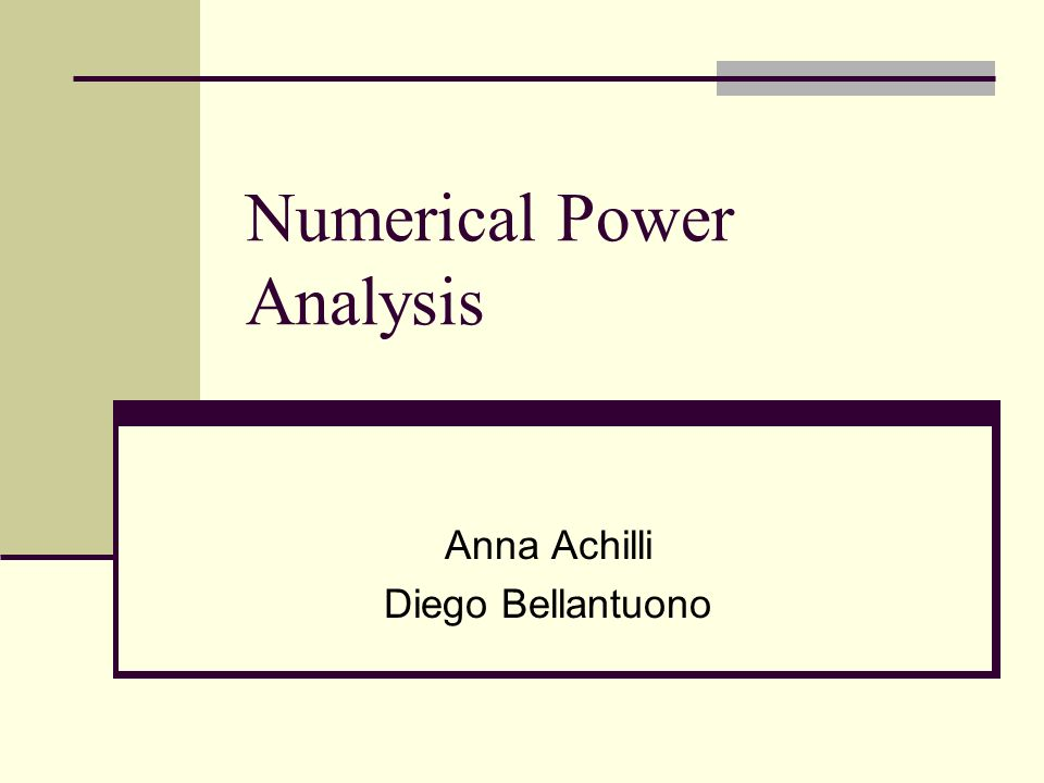 Numerical Power Analysis Anna Achilli Diego Bellantuono
