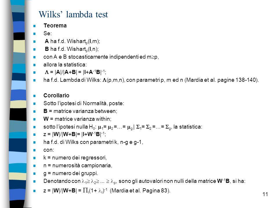 11 Wilks lambda test n Teorema n Se: n A ha f.d.Wishart p (I,m); n B ha f.d.