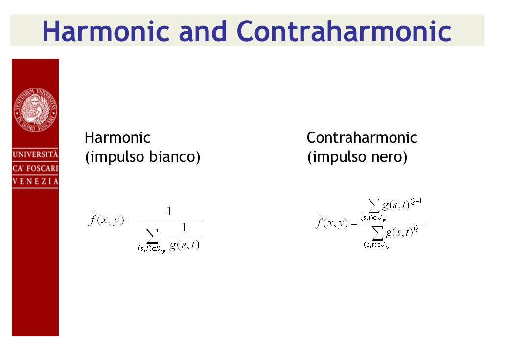 Harmonic and Contraharmonic Harmonic Contraharmonic (impulso bianco) (impulso nero)