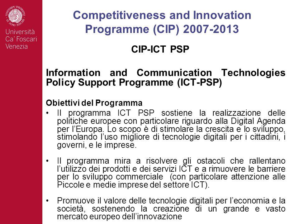 Information and Communication Technologies Policy Support Programme (ICT-PSP) Obiettivi del Programma Il programma ICT PSP sostiene la realizzazione delle politiche europee con particolare riguardo alla Digital Agenda per lEuropa.