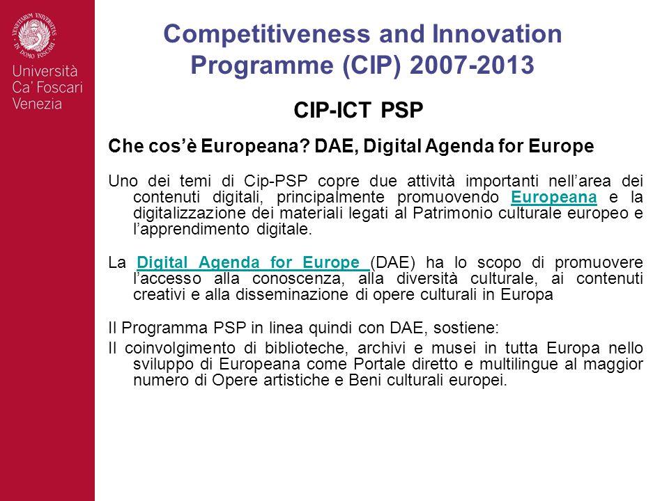 Che cosè Europeana? DAE, Digital Agenda for Europe Uno dei temi di Cip-PSP copre due attività importanti nellarea dei contenuti digitali, principalmen