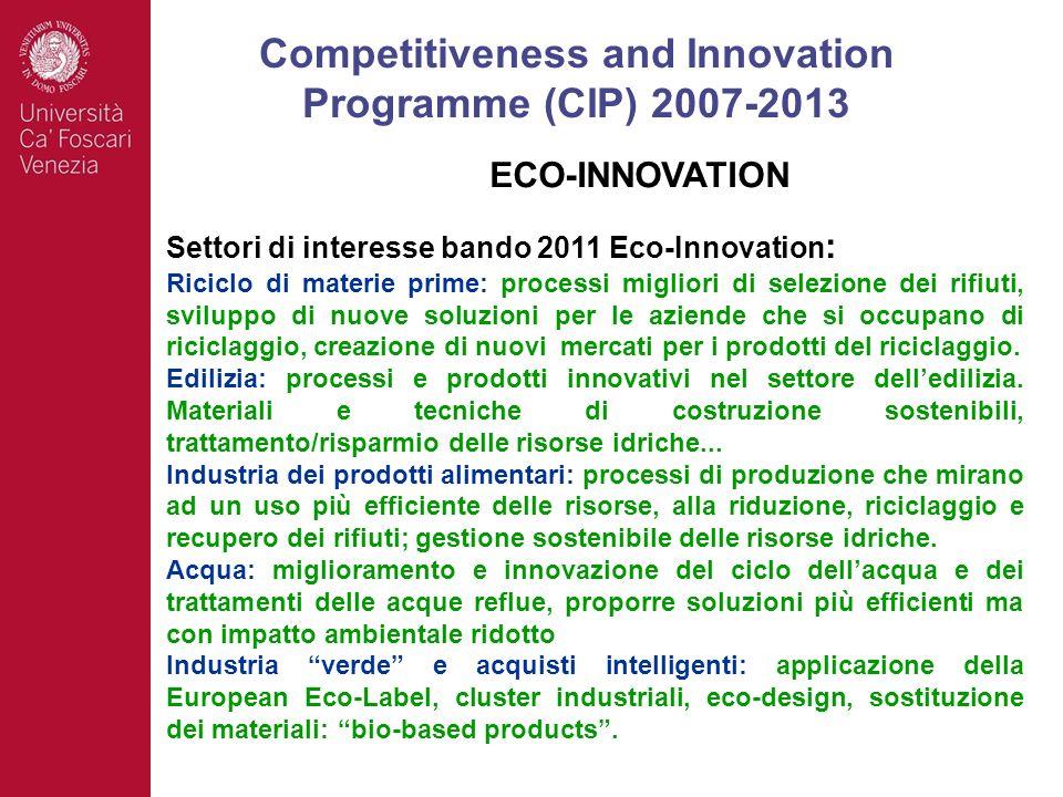 Settori di interesse bando 2011 Eco-Innovation : Riciclo di materie prime: processi migliori di selezione dei rifiuti, sviluppo di nuove soluzioni per le aziende che si occupano di riciclaggio, creazione di nuovi mercati per i prodotti del riciclaggio.
