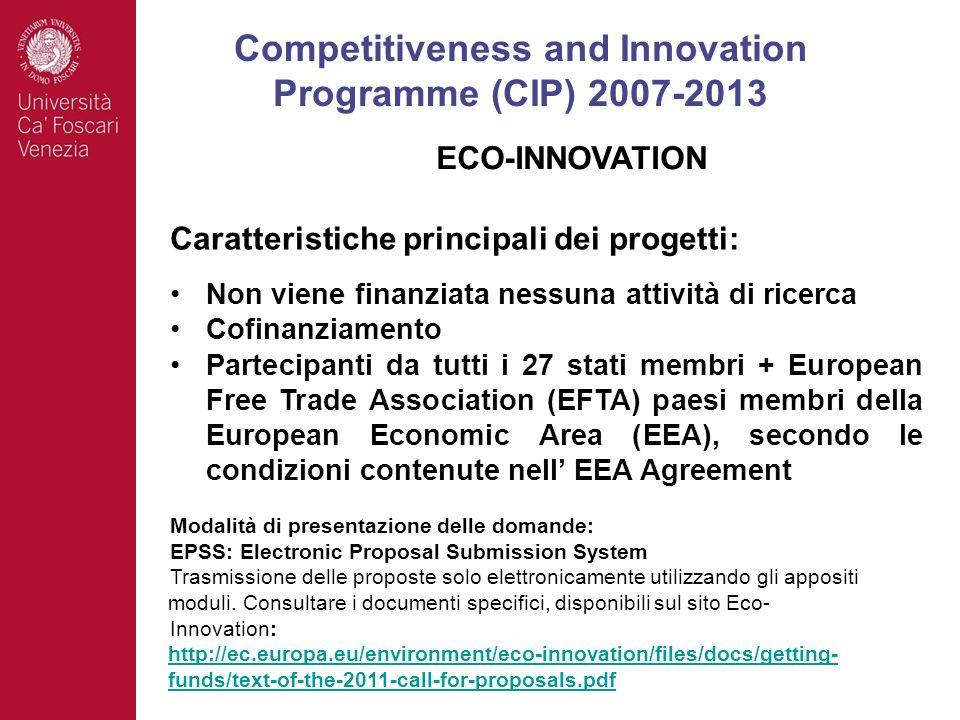 Caratteristiche principali dei progetti: Non viene finanziata nessuna attività di ricerca Cofinanziamento Partecipanti da tutti i 27 stati membri + Eu