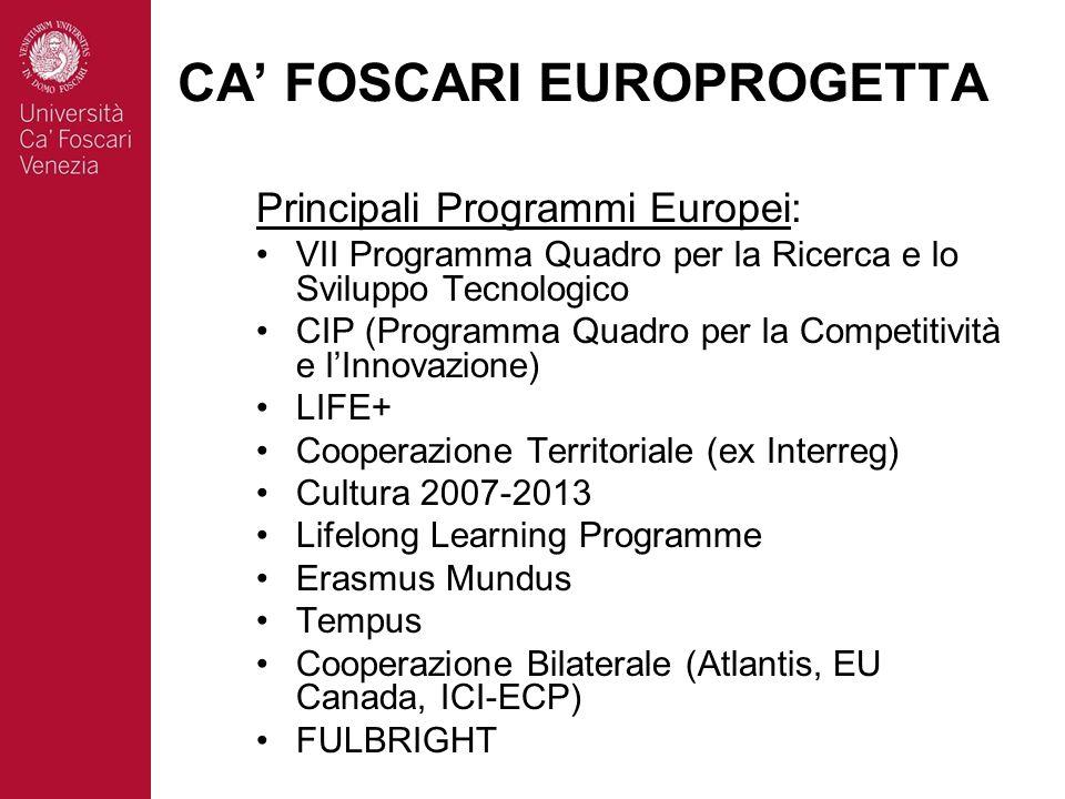 Ognuno di questi programmi ha specifici: OBIETTIVI AZIONI MODALITÀ DI FINANZIAMENTO REGOLAMENTI CA FOSCARI EUROPROGETTA