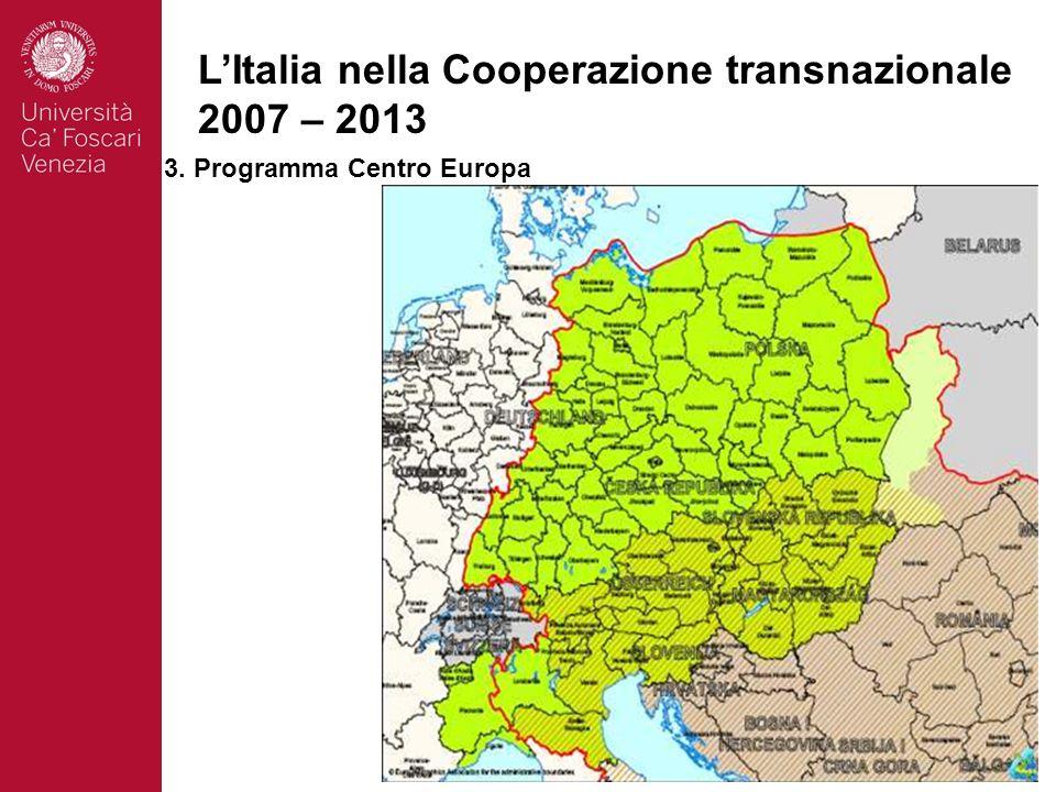 12 LItalia nella Cooperazione transnazionale 2007 – 2013 3. Programma Centro Europa