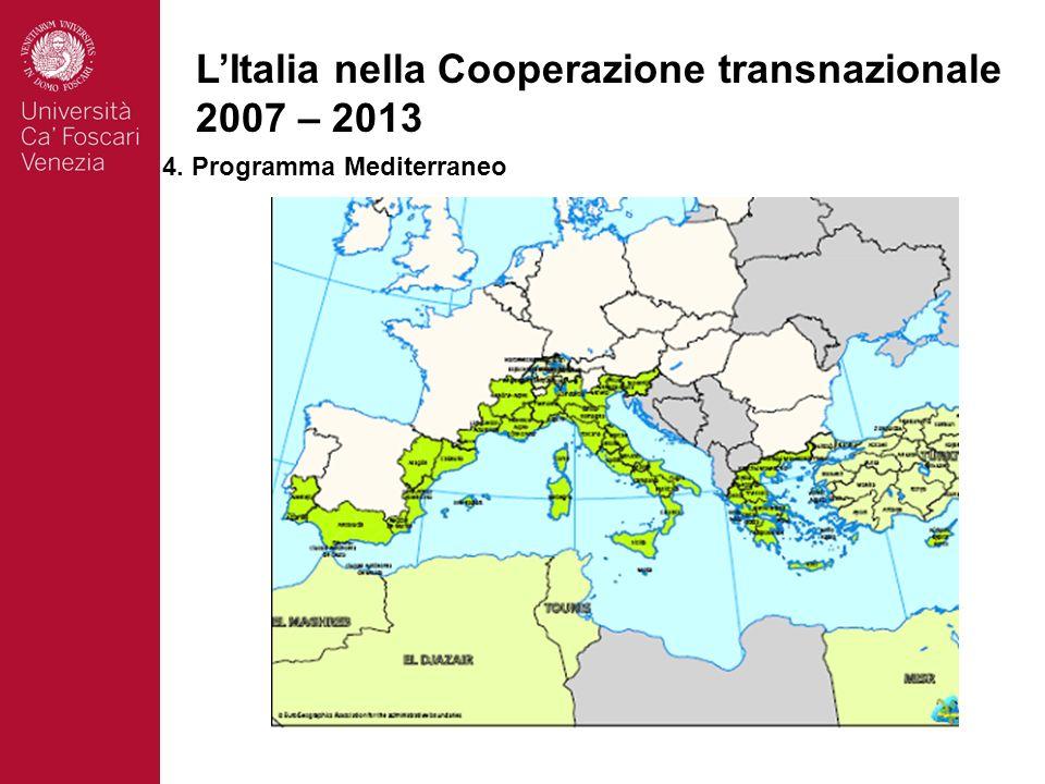 13 LItalia nella Cooperazione transnazionale 2007 – 2013 4. Programma Mediterraneo