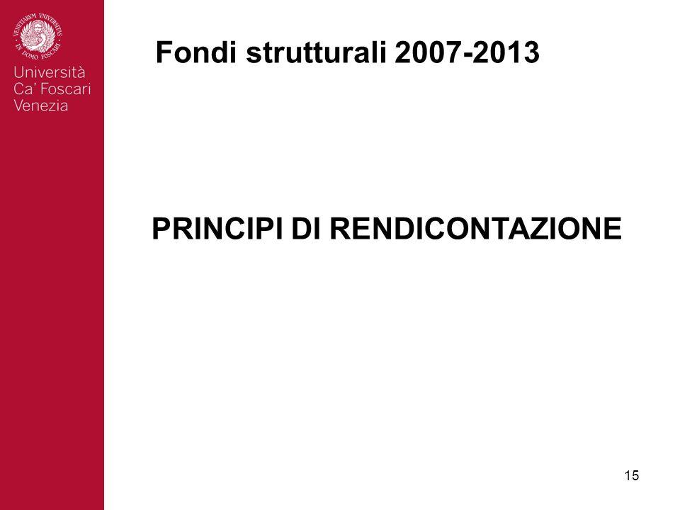 15 Fondi strutturali 2007-2013 PRINCIPI DI RENDICONTAZIONE