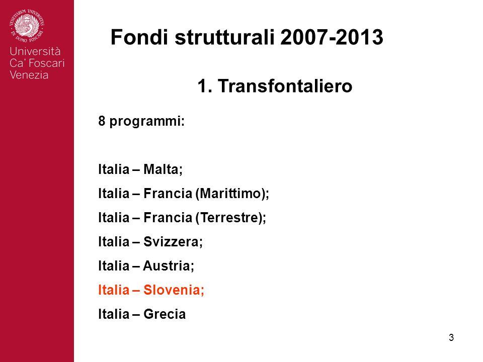 14 Fondi strutturali 2007-2013 3. Interregionale Programmi IPA e ENPI
