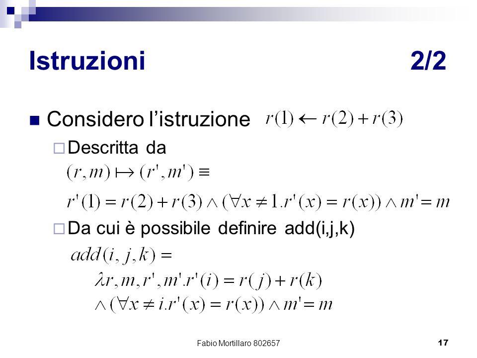 Fabio Mortillaro 80265717 Istruzioni2/2 Considero listruzione Descritta da Da cui è possibile definire add(i,j,k)