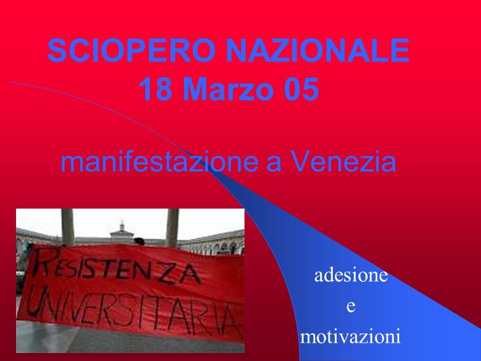 SCIOPERO NAZIONALE 18 Marzo 05 manifestazione a Venezia adesione e motivazioni