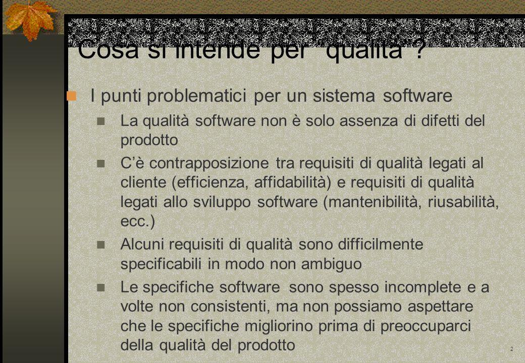 2 Cosa si intende per qualità? I punti problematici per un sistema software La qualità software non è solo assenza di difetti del prodotto Cè contrapp