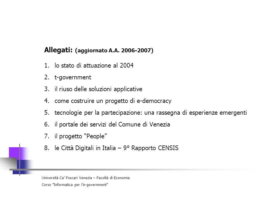 Università Ca Foscari Venezia – Facoltà di Economia Corso Informatica per le-government Allegati: (aggiornato A.A. 2006-2007) 1.lo stato di attuazione