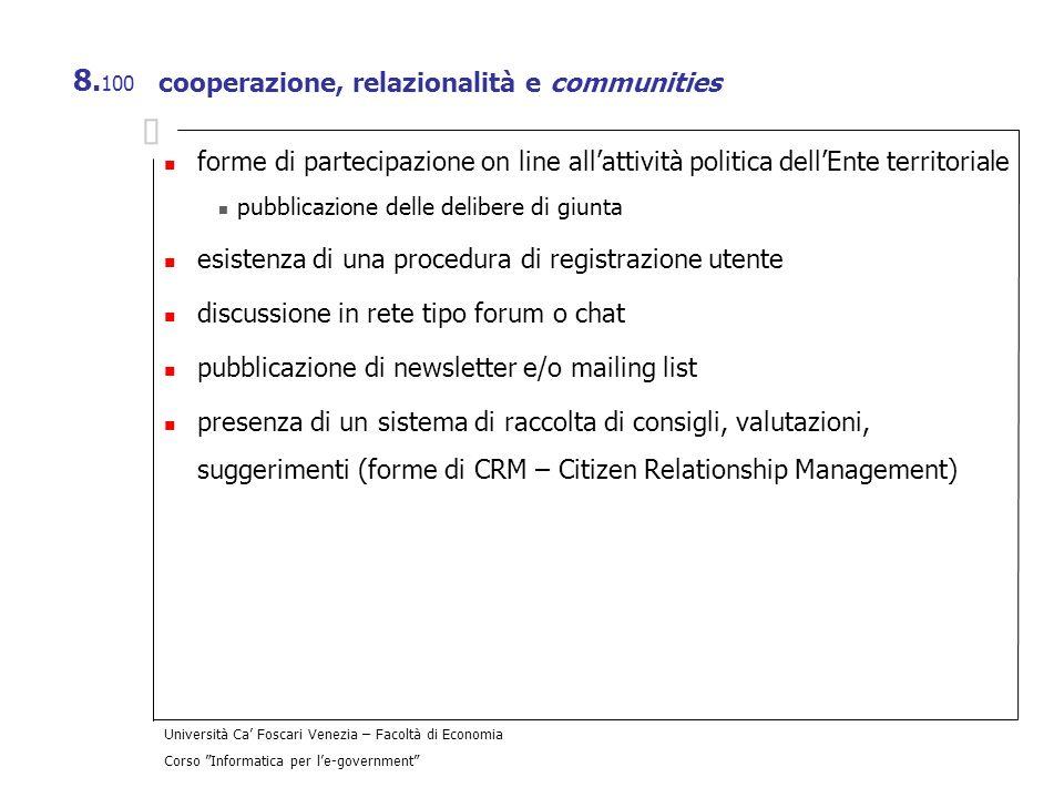 Università Ca Foscari Venezia – Facoltà di Economia Corso Informatica per le-government 8. 100 cooperazione, relazionalità e communities forme di part