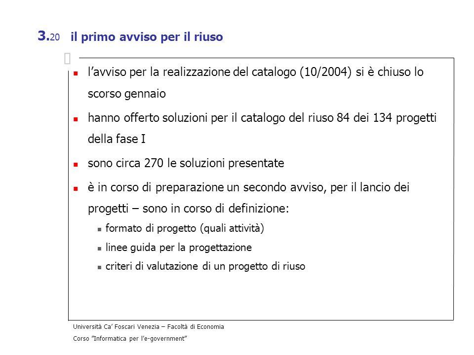 Università Ca Foscari Venezia – Facoltà di Economia Corso Informatica per le-government 3. 20 il primo avviso per il riuso lavviso per la realizzazion
