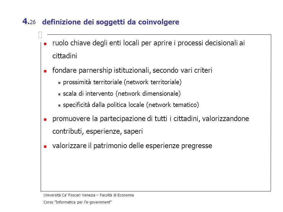 Università Ca Foscari Venezia – Facoltà di Economia Corso Informatica per le-government 4. 26 definizione dei soggetti da coinvolgere ruolo chiave deg