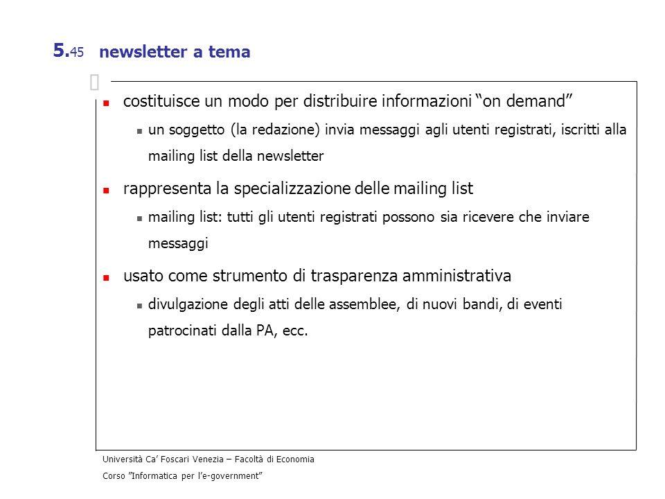 Università Ca Foscari Venezia – Facoltà di Economia Corso Informatica per le-government 5. 45 newsletter a tema costituisce un modo per distribuire in