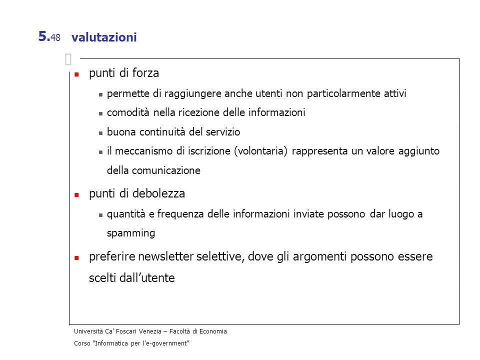 Università Ca Foscari Venezia – Facoltà di Economia Corso Informatica per le-government 5. 48 valutazioni punti di forza permette di raggiungere anche