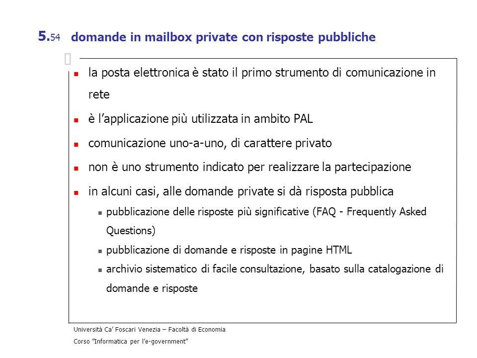 Università Ca Foscari Venezia – Facoltà di Economia Corso Informatica per le-government 5. 54 domande in mailbox private con risposte pubbliche la pos
