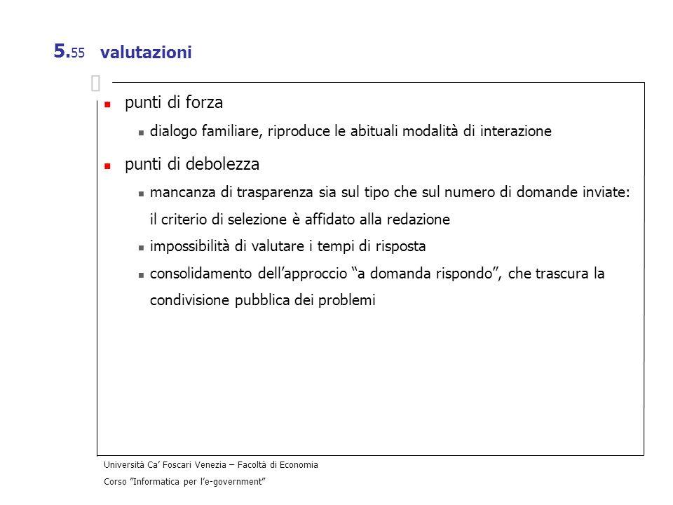 Università Ca Foscari Venezia – Facoltà di Economia Corso Informatica per le-government 5. 55 valutazioni punti di forza dialogo familiare, riproduce