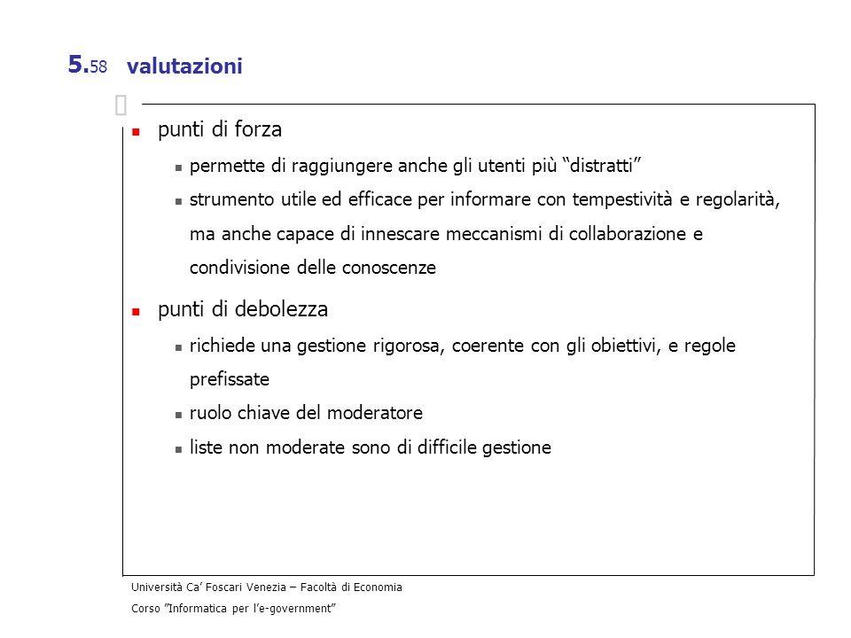 Università Ca Foscari Venezia – Facoltà di Economia Corso Informatica per le-government 5. 58 valutazioni punti di forza permette di raggiungere anche