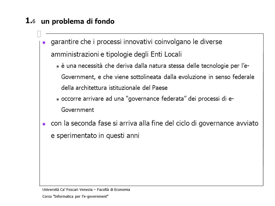 Università Ca Foscari Venezia – Facoltà di Economia Corso Informatica per le-government 7.