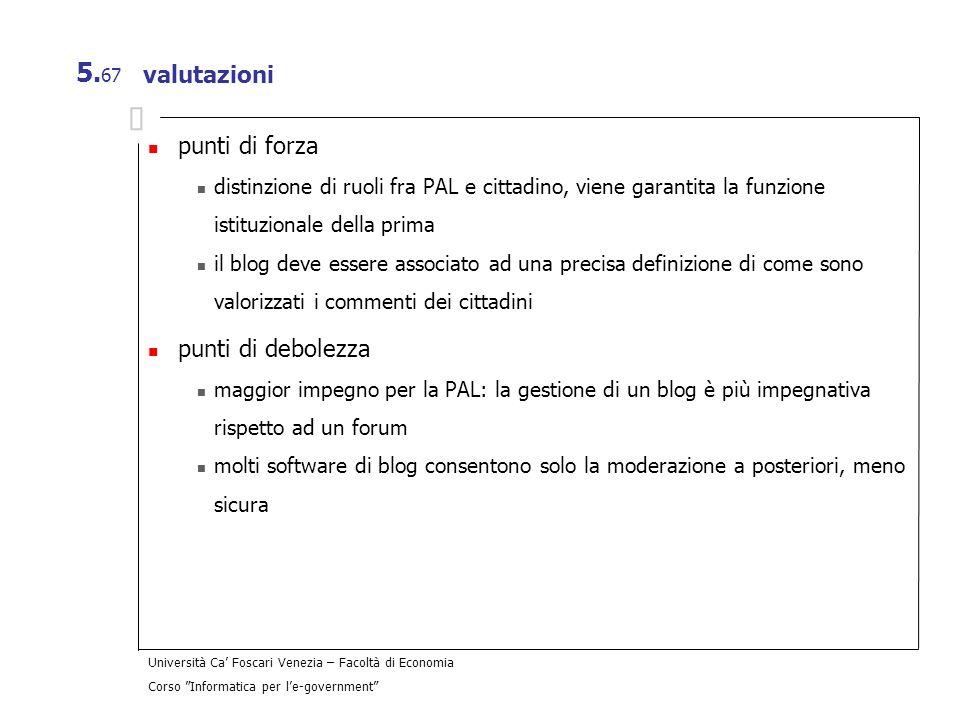 Università Ca Foscari Venezia – Facoltà di Economia Corso Informatica per le-government 5. 67 valutazioni punti di forza distinzione di ruoli fra PAL