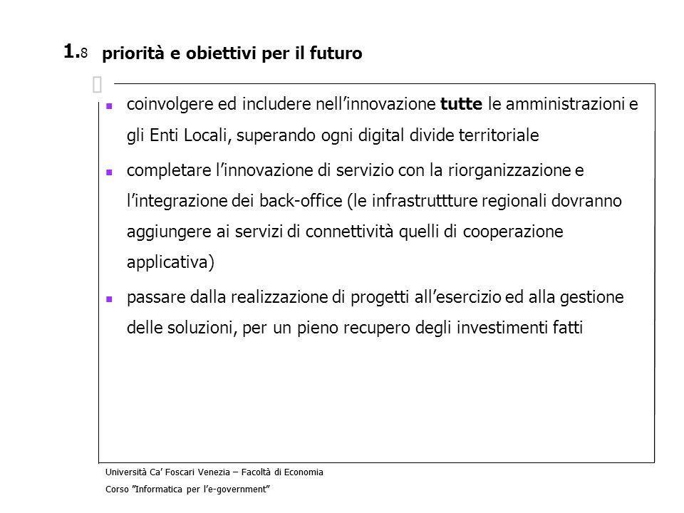 Università Ca Foscari Venezia – Facoltà di Economia Corso Informatica per le-government 8.
