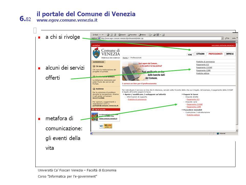 Università Ca Foscari Venezia – Facoltà di Economia Corso Informatica per le-government 6. 82 il portale del Comune di Venezia www.egov.comune.venezia