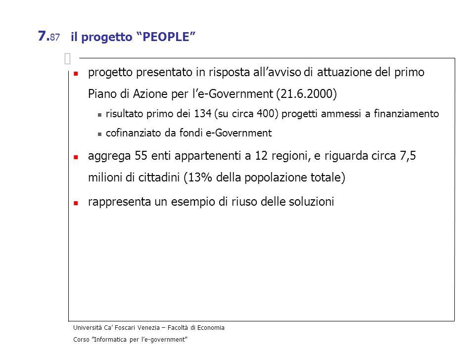 Università Ca Foscari Venezia – Facoltà di Economia Corso Informatica per le-government 7. 87 il progetto PEOPLE progetto presentato in risposta allav