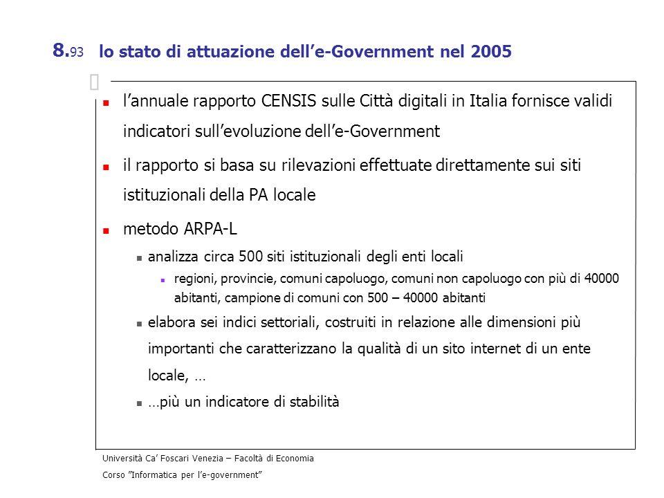 Università Ca Foscari Venezia – Facoltà di Economia Corso Informatica per le-government 8. 93 lo stato di attuazione delle-Government nel 2005 lannual