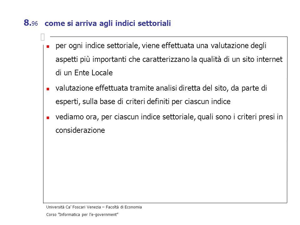 Università Ca Foscari Venezia – Facoltà di Economia Corso Informatica per le-government 8. 96 come si arriva agli indici settoriali per ogni indice se