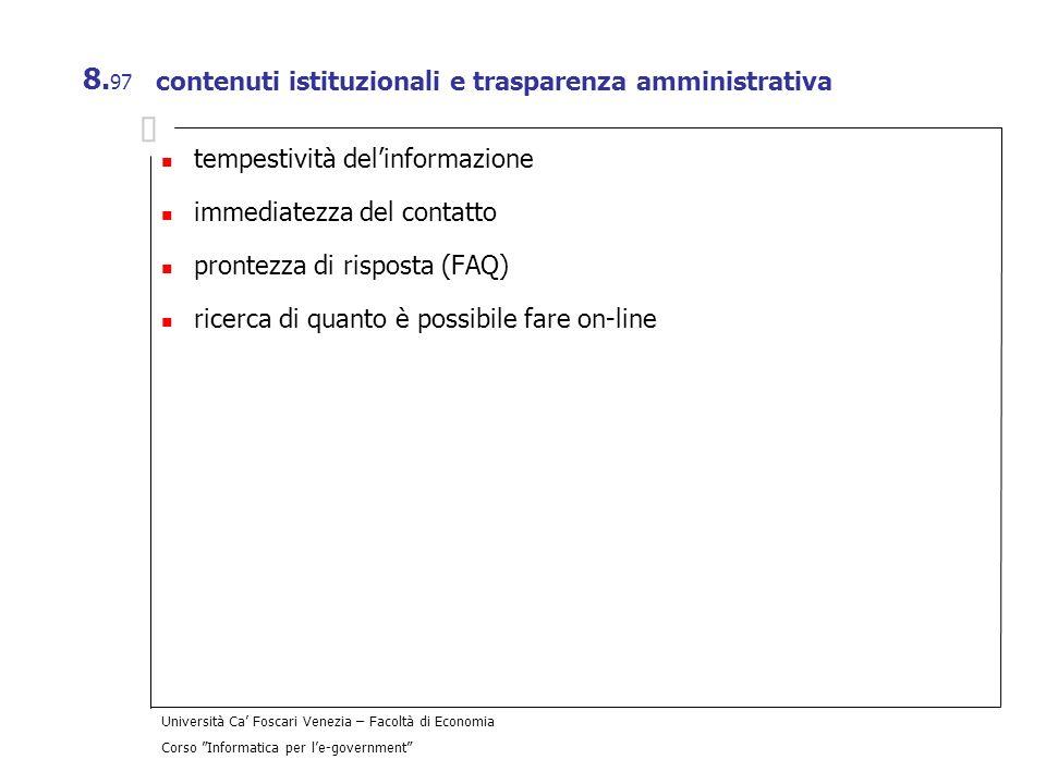 Università Ca Foscari Venezia – Facoltà di Economia Corso Informatica per le-government 8. 97 contenuti istituzionali e trasparenza amministrativa tem