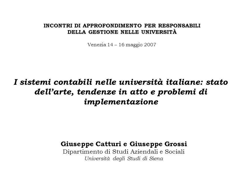 INCONTRI DI APPROFONDIMENTO PER RESPONSABILI DELLA GESTIONE NELLE UNIVERSITÀ Venezia 14 – 16 maggio 2007 I sistemi contabili nelle università italiane