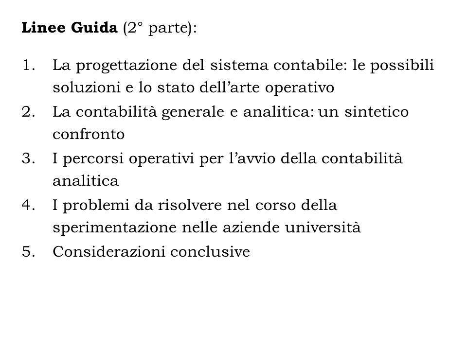 Linee Guida (2° parte): 1.La progettazione del sistema contabile: le possibili soluzioni e lo stato dellarte operativo 2.La contabilità generale e ana
