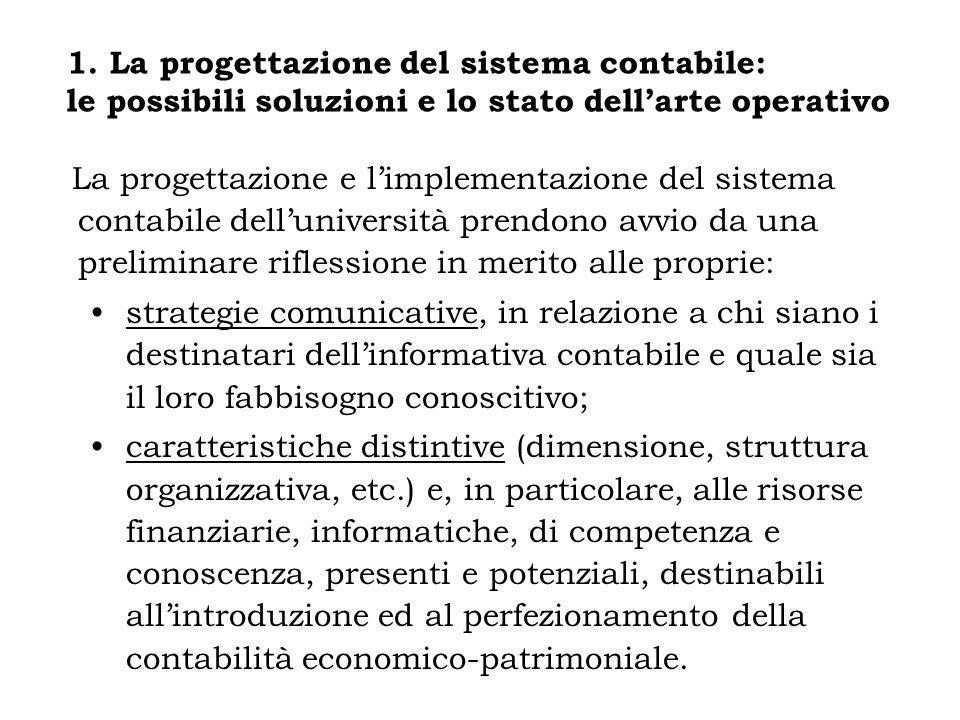 La progettazione e limplementazione del sistema contabile delluniversità prendono avvio da una preliminare riflessione in merito alle proprie: strateg