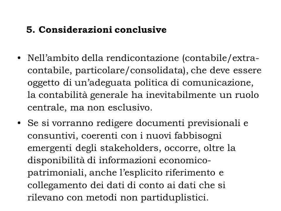Nellambito della rendicontazione (contabile/extra- contabile, particolare/consolidata), che deve essere oggetto di unadeguata politica di comunicazion