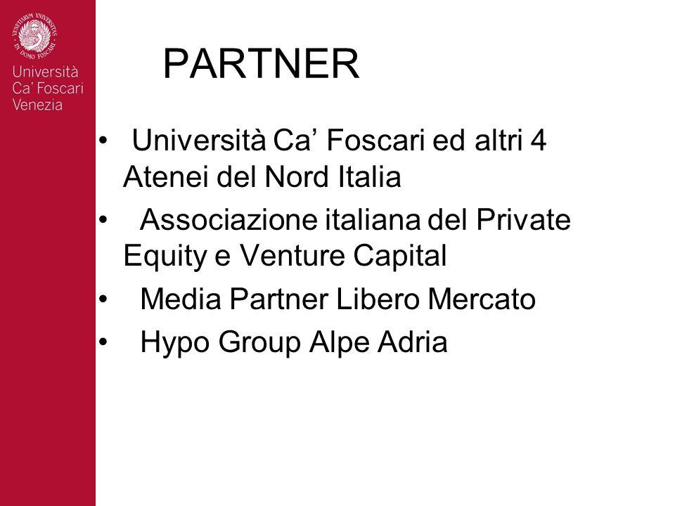 PARTNER Università Ca Foscari ed altri 4 Atenei del Nord Italia Associazione italiana del Private Equity e Venture Capital Media Partner Libero Mercat