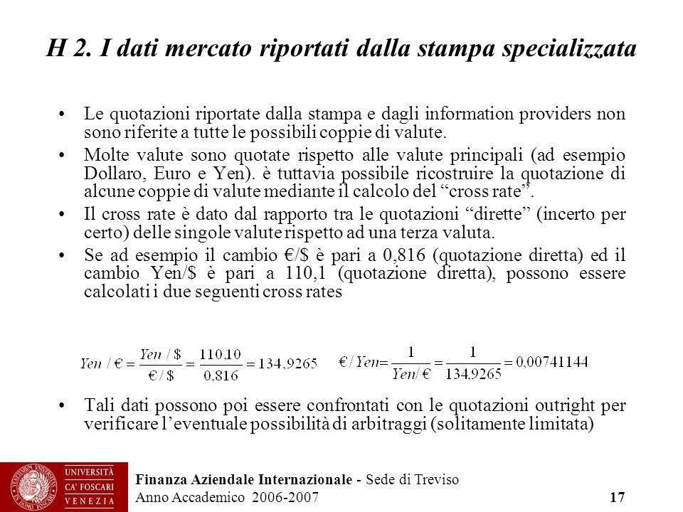 Finanza Aziendale Internazionale - Sede di Treviso Anno Accademico 2006-2007 17 H 2. I dati mercato riportati dalla stampa specializzata Le quotazioni