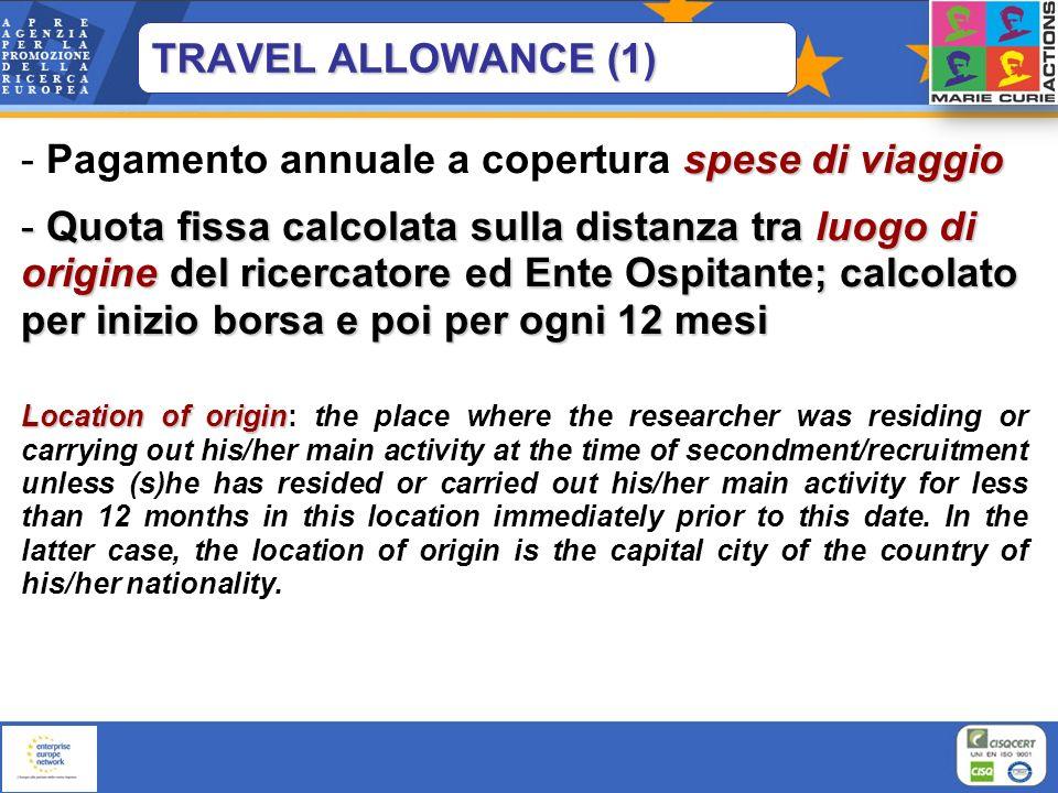TRAVEL ALLOWANCE (1) spese diviaggio - Pagamento annuale a copertura spese di viaggio - Quota fissa calcolata sulla distanza tra luogo di origine del