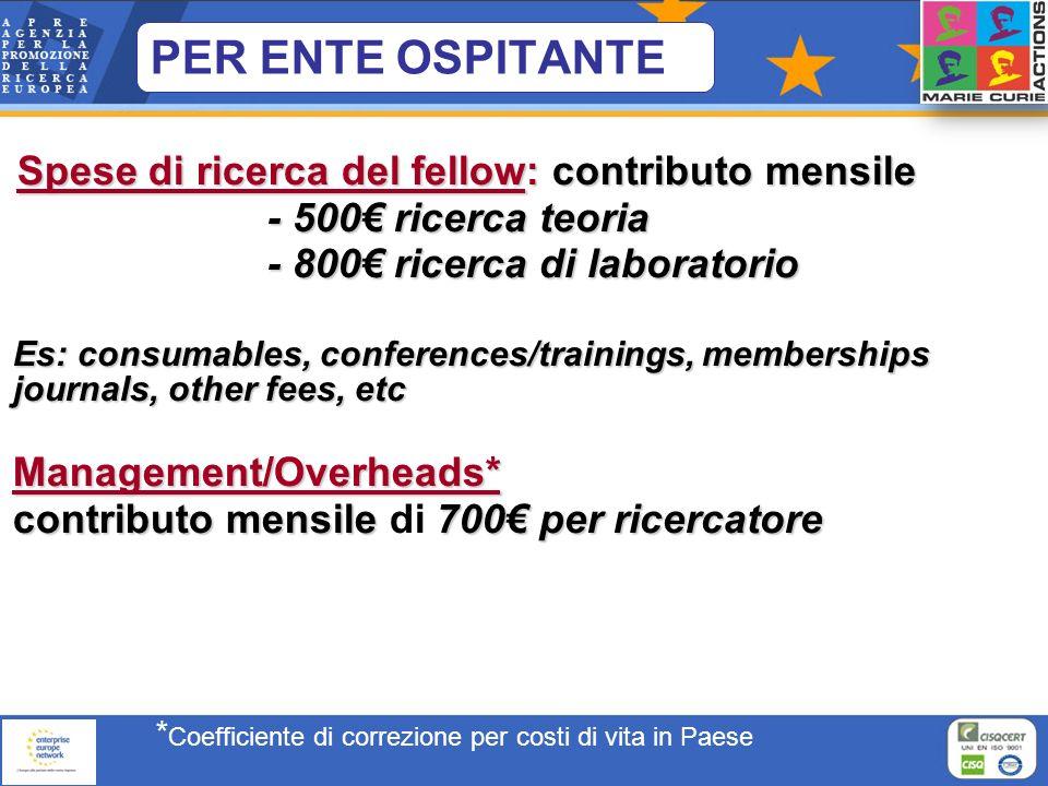 Spese di ricerca del fellow: contributo mensile - 500 ricerca teoria - 800 ricerca di laboratorio Es: consumables, conferences/trainings, memberships