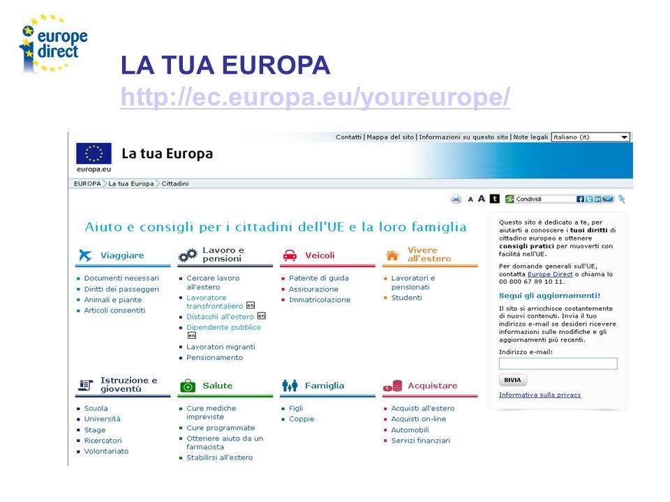 LA TUA EUROPA http://ec.europa.eu/youreurope/ http://ec.europa.eu/youreurope/