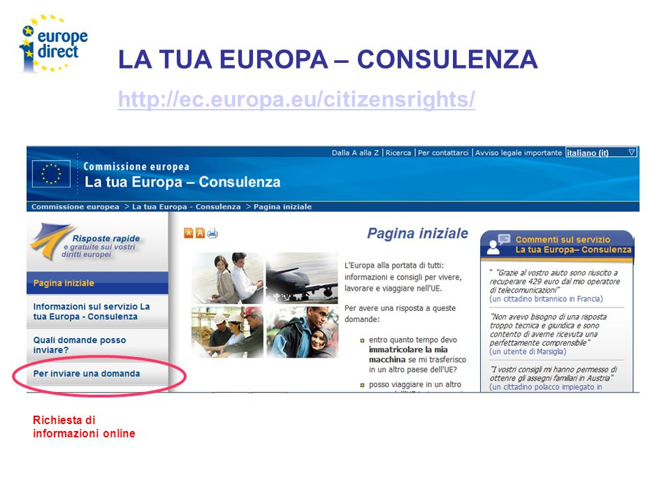 LA TUA EUROPA – CONSULENZA http://ec.europa.eu/citizensrights/ Richiesta di informazioni online