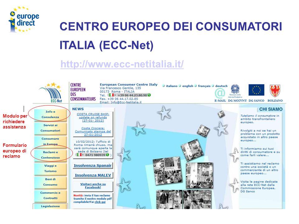 CENTRO EUROPEO DEI CONSUMATORI ITALIA (ECC-Net) http://www.ecc-netitalia.it/ Modulo per richiedere assistenza Formulario europeo di reclamo
